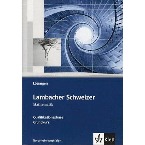 Klett Verlag Lambacher-Schweizer, Ausgabe Nordrhein-Westfalen, Neubearbeitung: Qualifikationsphase - Grundkurs, Lösungen - broschei