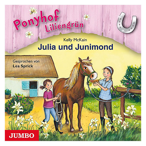 Ponyhof Liliengrün: Julia und Junimond, 1 Audio-CD