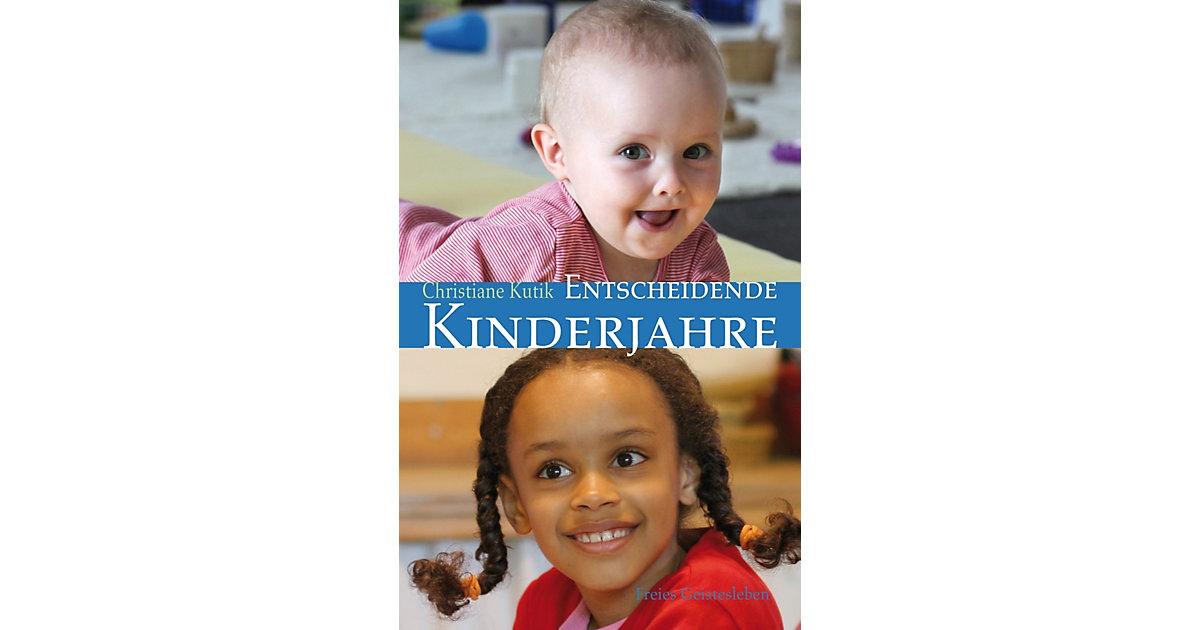 Verlag Freies Geistesleben · Entscheidende Kinderjahre