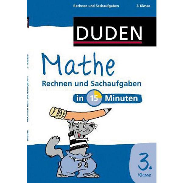Duden Mathe in 15 Minuten: Rechnen und Sachaufgaben, 3. Klasse ...
