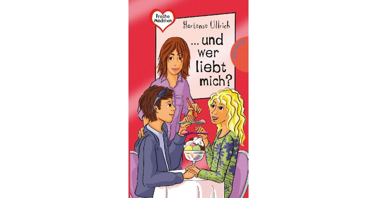 Freche Mädchen, freche Bücher: ... und wer lieb...
