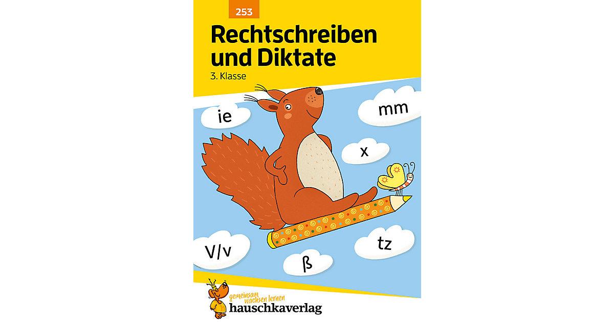 Hauschka Verlag · Rechtschreiben und Diktate 3. Klasse