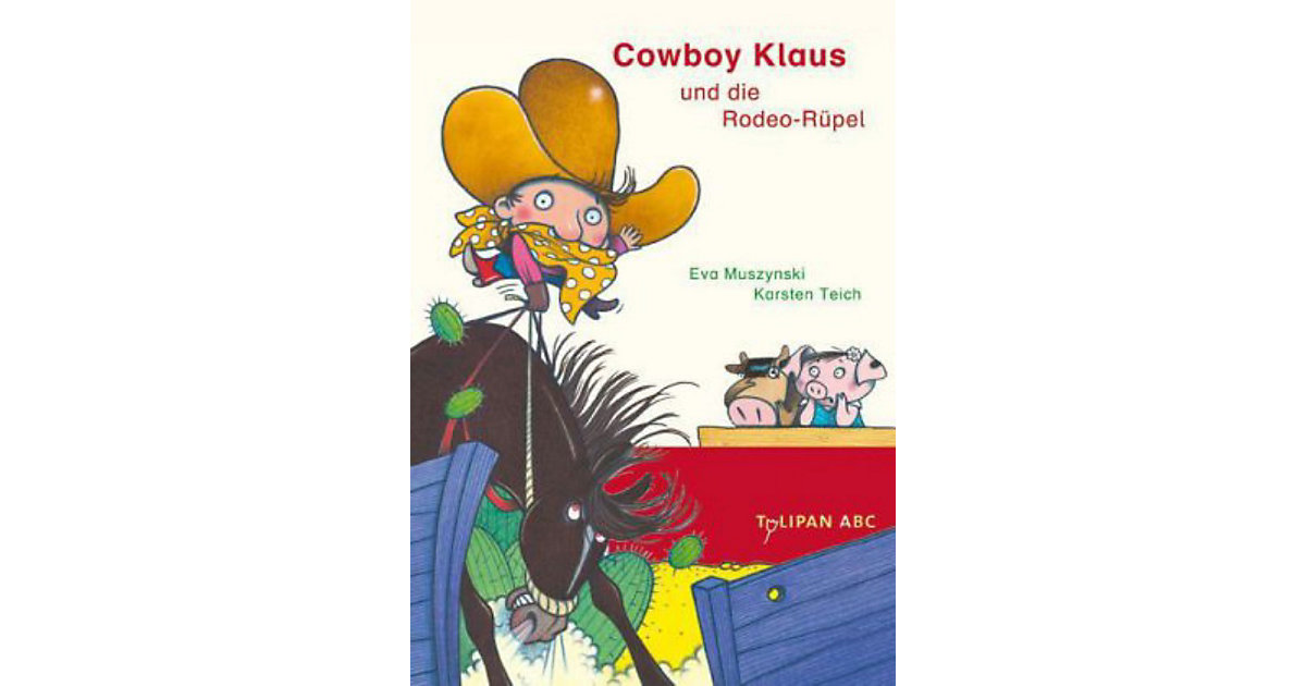 Tulipan ABC: Cowboy Klaus und die Rodeo-Rüpel