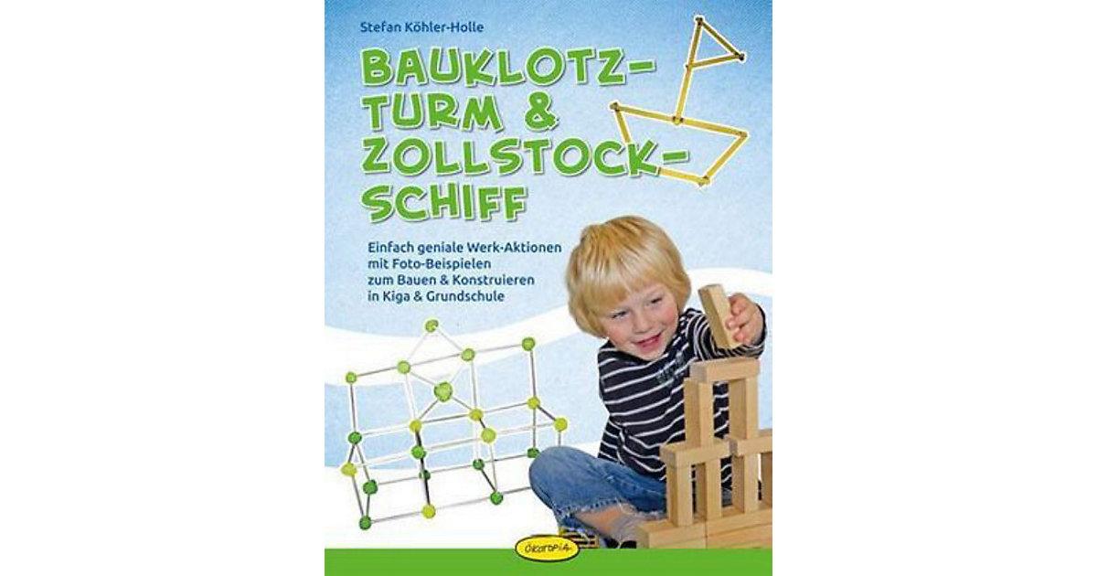 Oekotopia Verlag · Bauklotz-Turm & Zollstock-Schiff