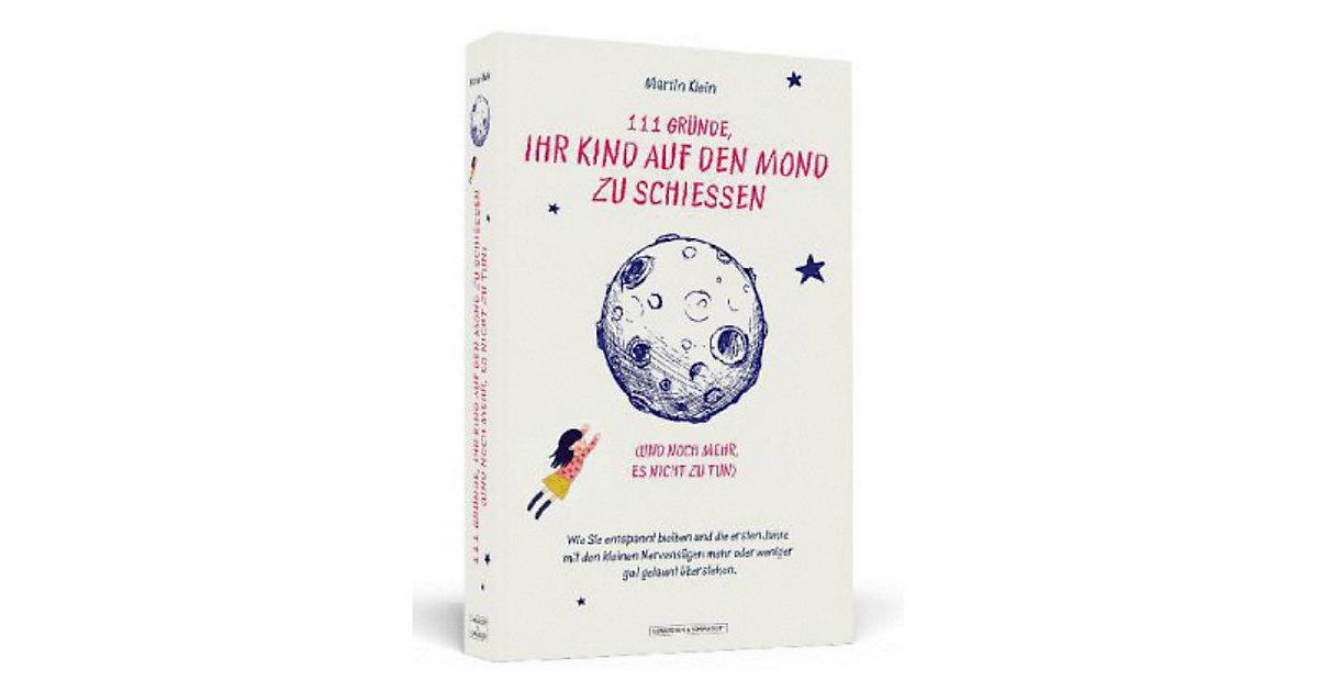111 Gründe, ihr Kind auf den Mond zu schießen (...