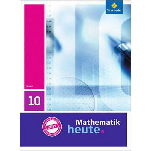 Schroedel Verlag Mathematik heute, Ausgabe 2011 Hessen: 10. Klasse, Schülerband [Att8:BandNrText: 83200] jetztbilligerkaufen