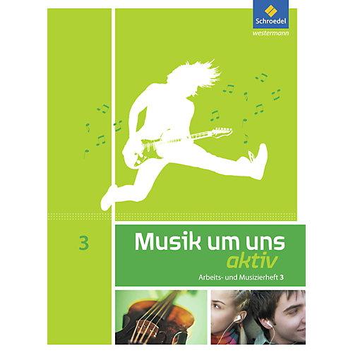 Schroedel Verlag Musik um uns, 5. Auflage, Ausgabe SI (2011): aktiv, Arbeits- und Musizierheft, 10. Schuljahr [Att8:BandNrText: 03023] jetztbilligerkaufen