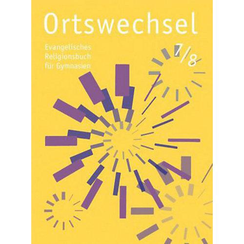 Ortswechsel: 7./8. Schuljahr, Ausgabe Baden-Württemberg, Hessen, Niedersachsen, Rheinland-Pfalz, Sachsen [Att8:BandNrText: 70051] jetztbilligerkaufen