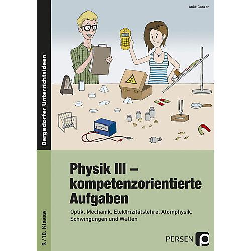 Persen Verlag Physik III - kompetenzorientierte Aufgaben jetztbilligerkaufen