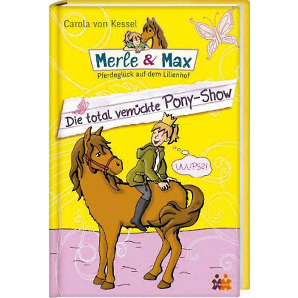 merle max die total verr ckte pony show teil 3 carola. Black Bedroom Furniture Sets. Home Design Ideas