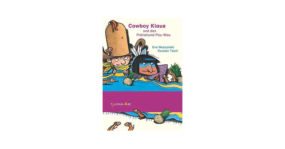 Tulipan ABC: Cowboy Klaus beim Präriehund-Pau-Wau, Band 8
