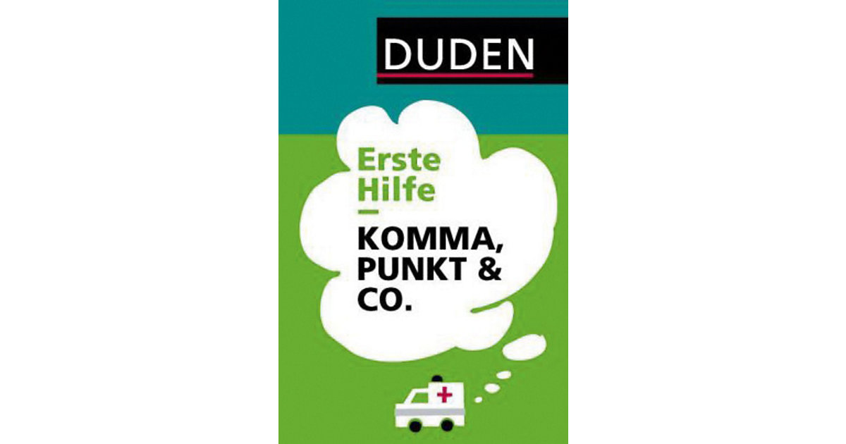 Duden: Erste Hilfe Komma, Punkt & Co.