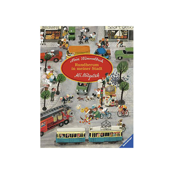 Mein Wimmelbuch: Rundherum in meiner Stadt, Ali Mitgutsch