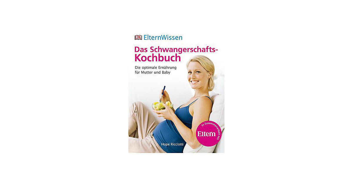ElternWissen: Das Schwangerschafts-Kochbuch
