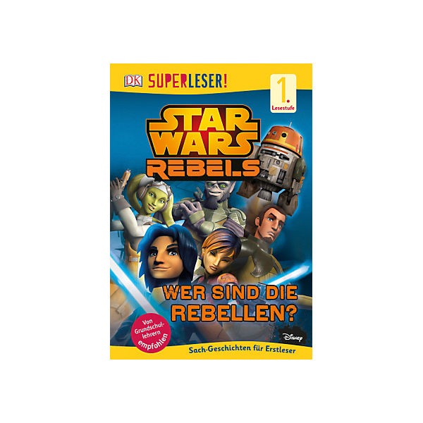 SUPERLESER! Star Wars Rebels - Wer sind die Rebellen?
