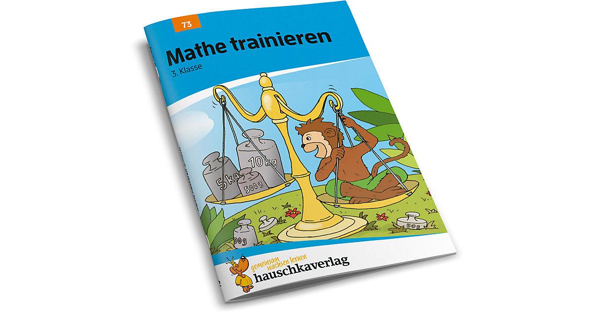 Hauschka Verlag · Mathe trainieren - 3. Klasse [Att8:BandNrText: 073]