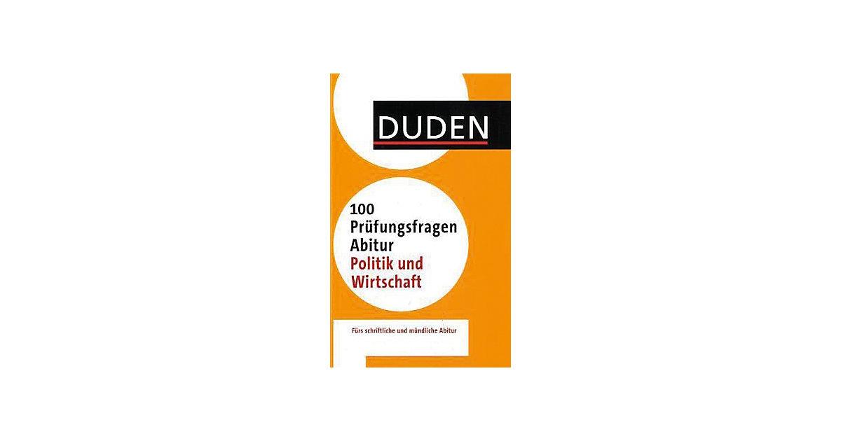 Duden - 100 Prüfungsfragen Abitur Politik und W...