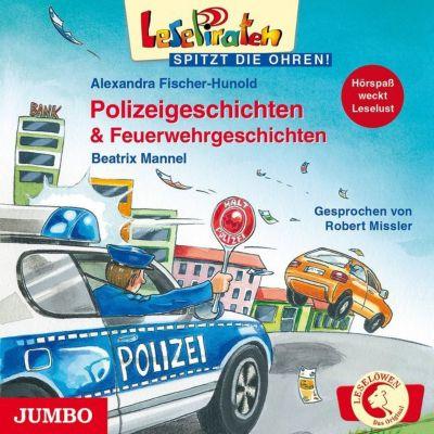 Lesepiraten spitzt die Ohren: Polizeigeschichten & Feuerwehrgeschichten, 1 Audio-CD Hörbuch