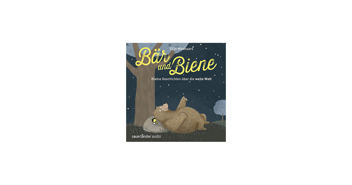 Bär und Biene: Kleine Geschichten über die weit...