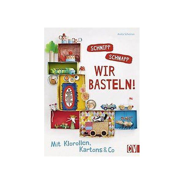 Schnipp schnapp - Wir basteln!, Christophorus Verlag | myToys