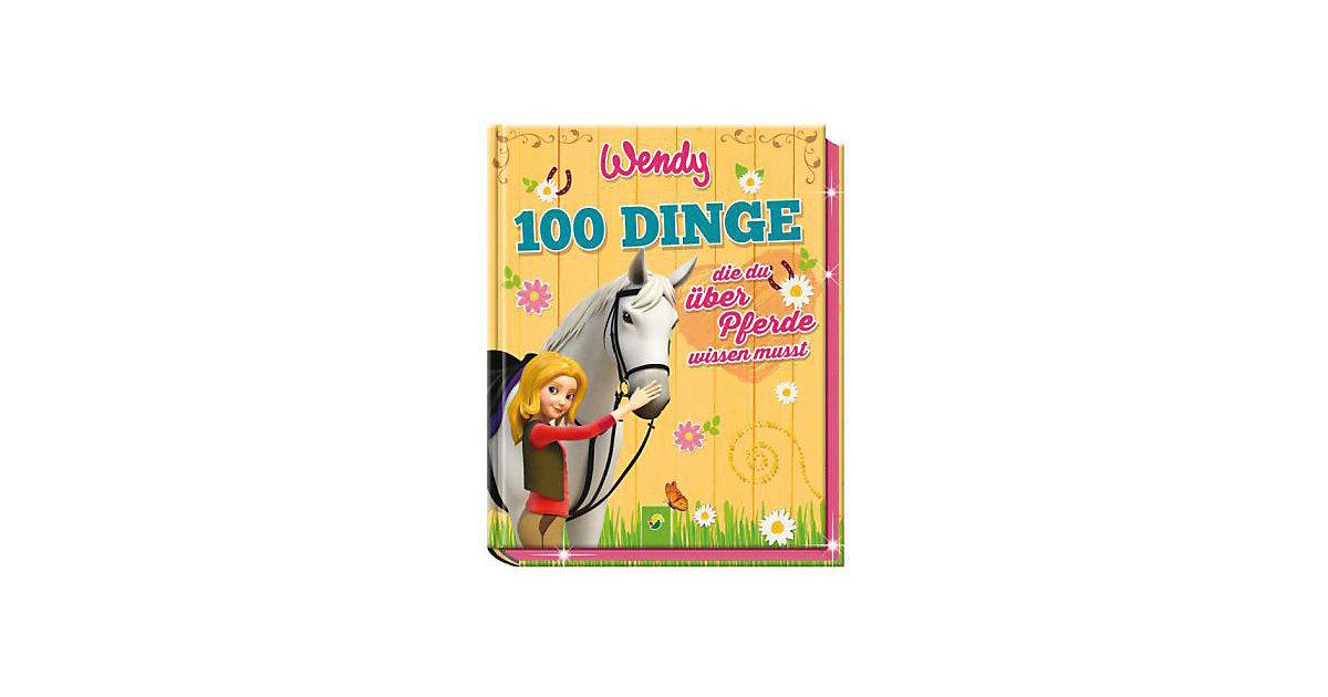 Wendy: 100 Dinge, die du über Pferde wissen musst