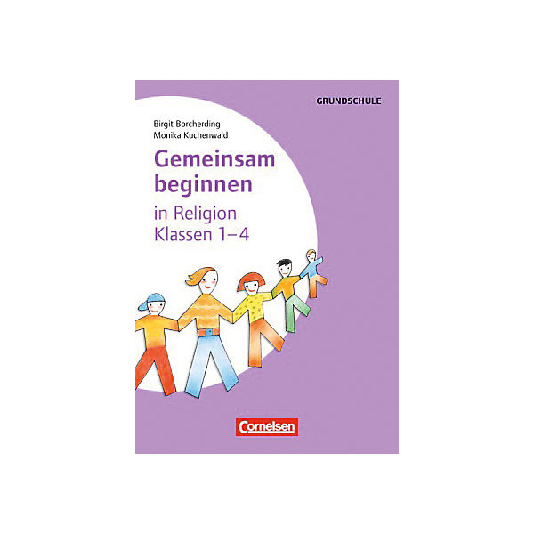 Gemeinsam beginnen in Religion: Klasse 1-4