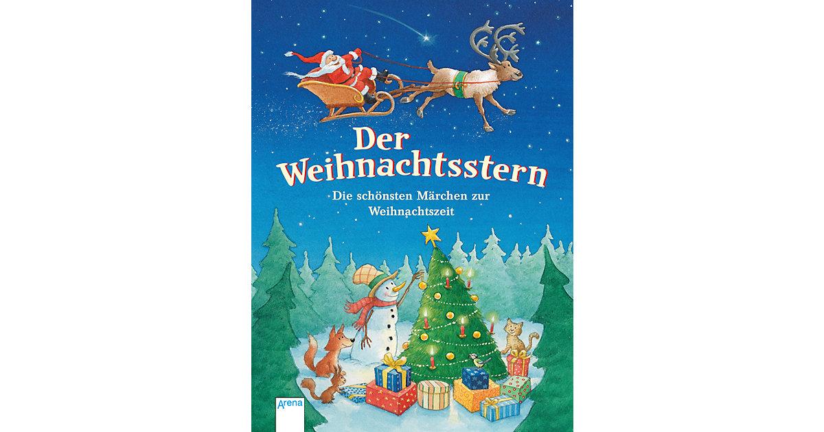 Arena Verlag · Der Weihnachtsstern: Die schönsten Märchen zur Weihnachtszeit