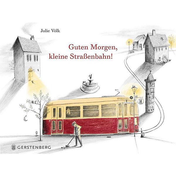 Guten Morgen Kleine Straßenbahn Julie Völk