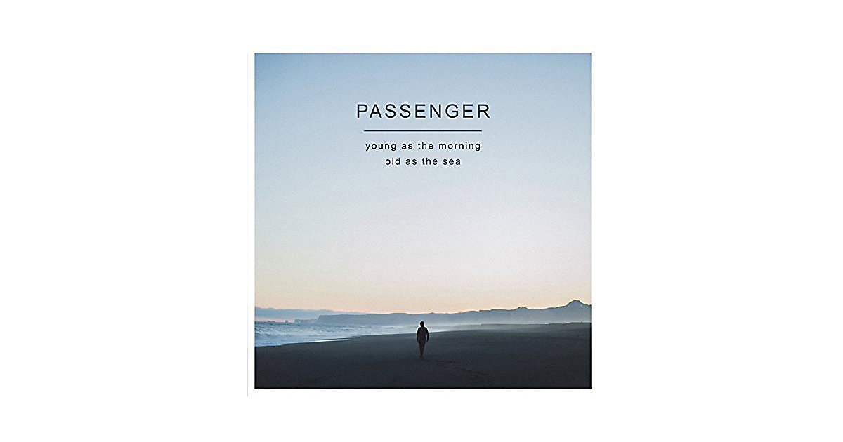 CD Passenger - Young as the Morning old as the Sea