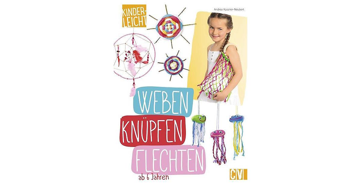 Kinderleicht: Weben, Knüpfen, Flechten