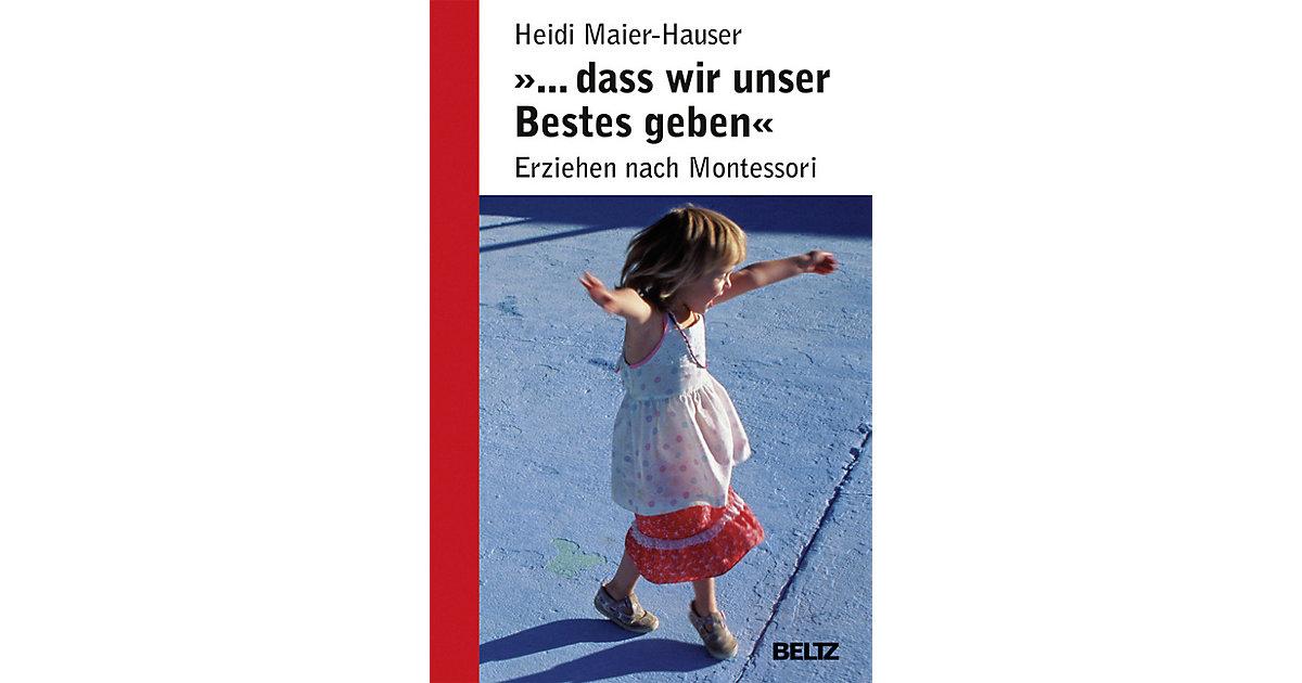 Erziehung nach Montessori: Dass wir unser Beste...