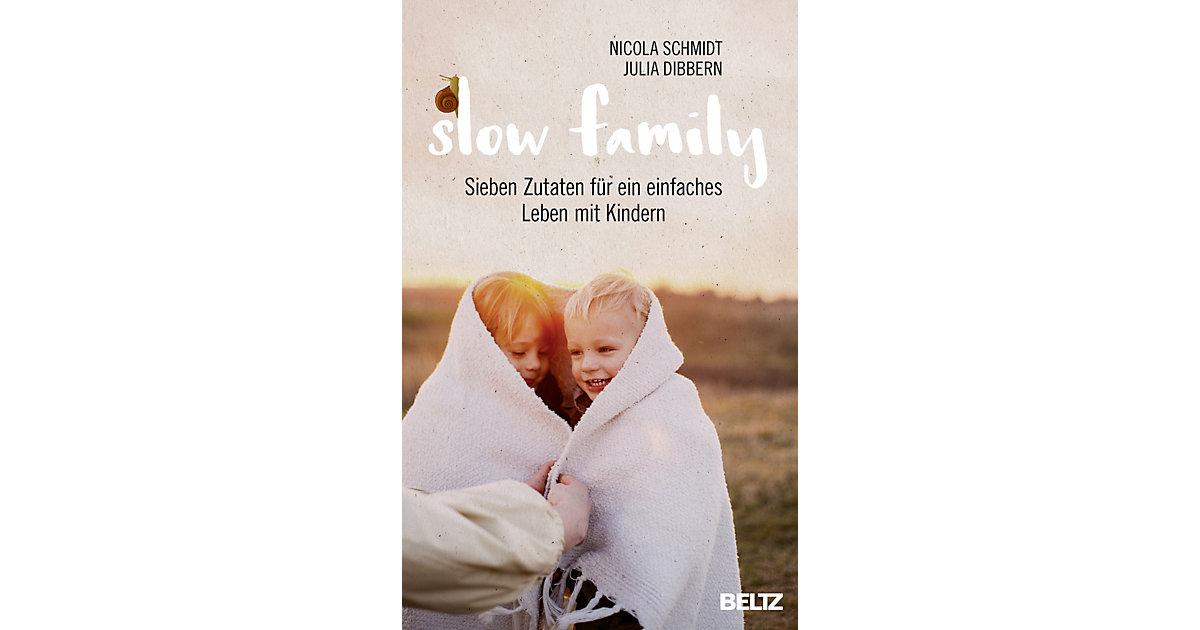 Slow Family: Sieben Zutaten ein einfaches Leben mit Kindern Kinder