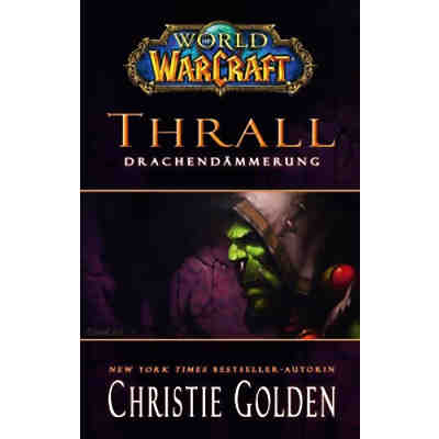 World of Warcraft: Thrall: Drachendämmerung