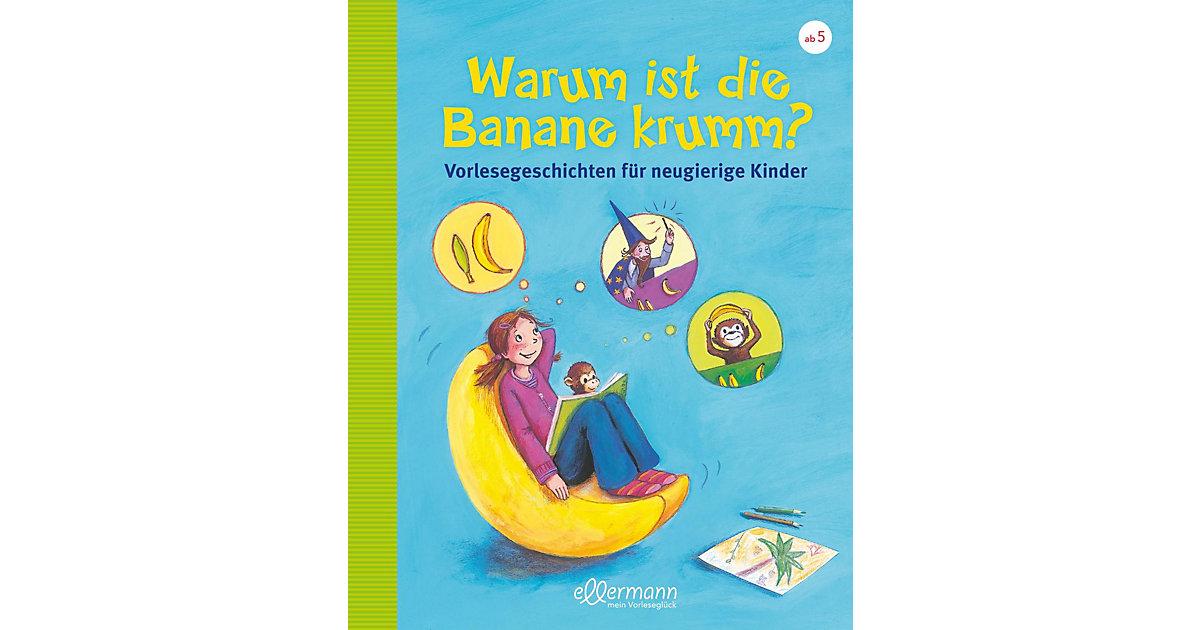 Warum ist die Banane krumm? Vorlesegeschichten ...