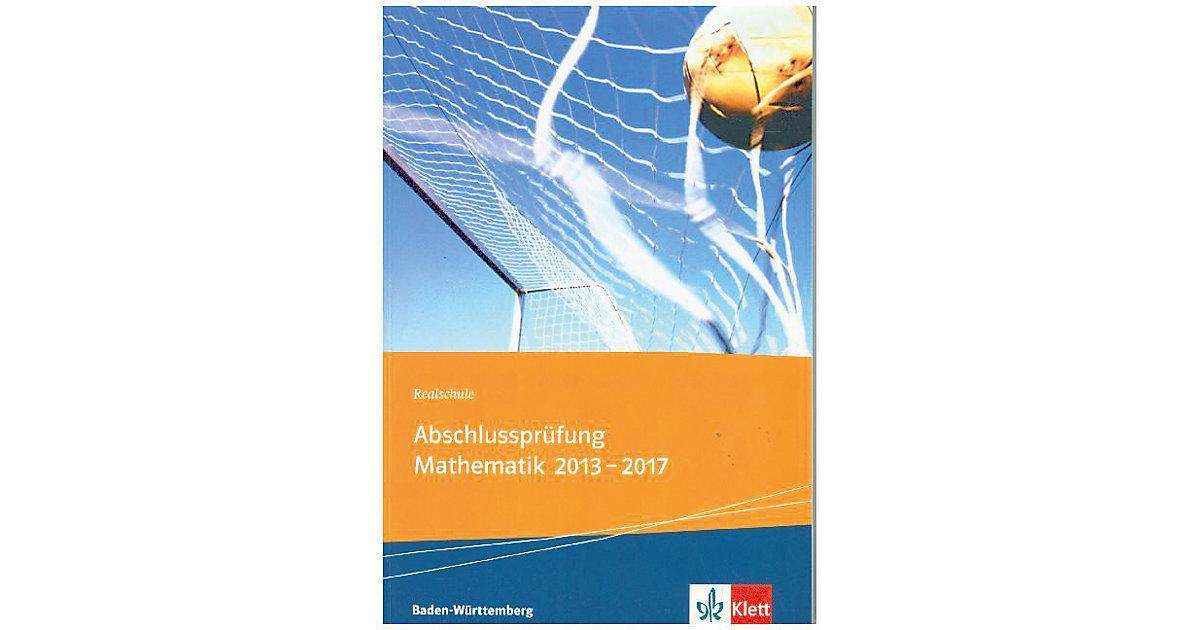 Realschul-Abschlussprüfung Mathematik 2013-2017...