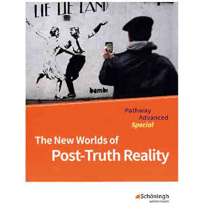 Pathway Advanced: Pathway Advanced Special - The New Worlds of Post-Truth Reality: Themenheft