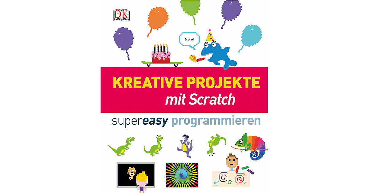 Kreative Projekte mit Scratch, supereasy progra...