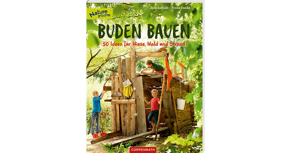 Nature Zoom: Buden bauen - 50 Ideen Wiese, Wald...