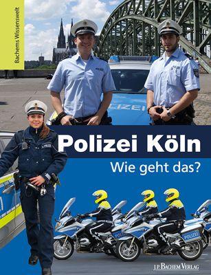 Buch - Polizei Köln: Wie geht das?
