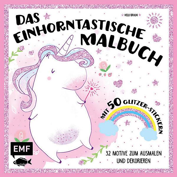 Das einhorntastische Malbuch, mit 50 Glitzerstickern, Edition XXl ...