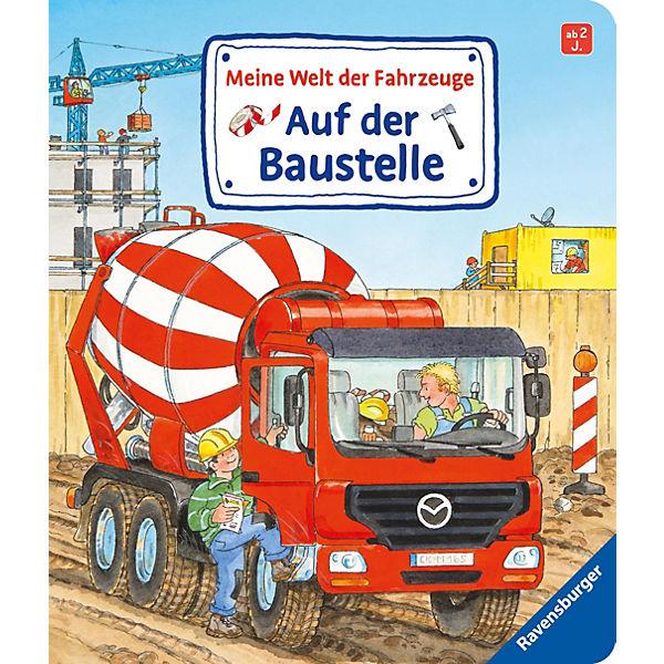 Meine Welt der Fahrzeuge: Auf der Baustelle, Susanne Gernhäuser