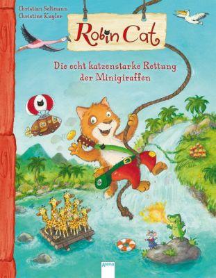 Robin Cat: Die Echt Katzenstarke Rettung Der Minigiraffen ...