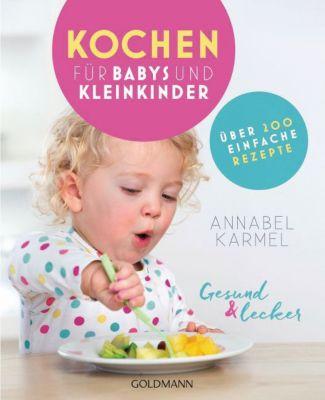 Buch - Gesund und lecker:: Kochen Babys und Kleinkinder  Kinder