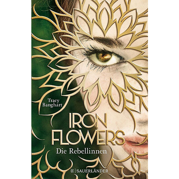 Iron Flowers: Die Rebellinnen, Band 1