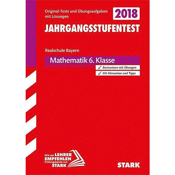Jahrgangsstufentest Realschule Bayern 2018: Mathematik 6. Klasse ...