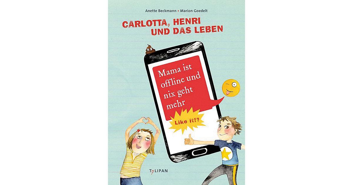 Carlotta, Henri und das Leben: Mama ist offline...